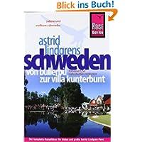 Astrid Lindgrens Schweden: Reiseführer für individuelles Entdecken