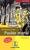 Pasion mortal: Crimenes al sol / Leichte spanische Kriminalerzählung - Mónica Hagedorn Castro-Pelaez
