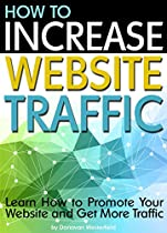 How to Increase Website Traffic: Learn How to Promote Your Website and Get More Traffic