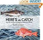 Here's the Catch: The Fish We Harvest...
