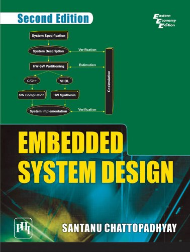 Embedded System Design, 2nd ed., by Santanu Chattopadhyay