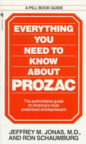 Everything You Need to Know About Prozac, Jeffrey M. Jonas, Ron Schaumburg