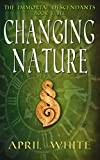 Changing Nature (The Immortal Descendants Book 3) (English Edition)