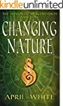 Changing Nature (The Immortal Descend...