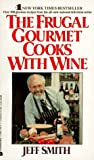 Frugal Gourmet Cooks with Wine (0380706717) by Smith, Jeff
