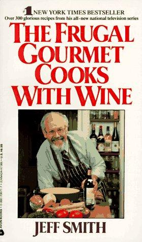 Frugal Gourmet Cooks with Wine, Jeff Smith, Gary Jocobsen