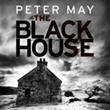 The Blackhouse | Livre audio Auteur(s) : Peter May Narrateur(s) : Peter Forbes