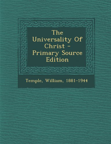 The Universality of Christ - Primary Source Edition