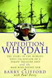 Expedition Whydah: The Story of the World's First Excavation of a Pirate Treasure Ship and the Man Who Found Her