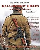 echange, troc Joe Poyer - The AK-47 and AK-74 Kalashnikov Rifles and Their Variations