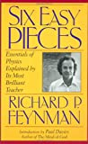 Six Easy Pieces: Essentials of Physics Explained by Its Most Brilliant Teacher (0738200220) by Richard P. Feynman