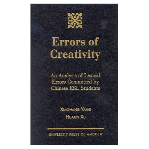 Errors of Creativity: An Analysis of Lexical Errors Committed Chinese ESL Students