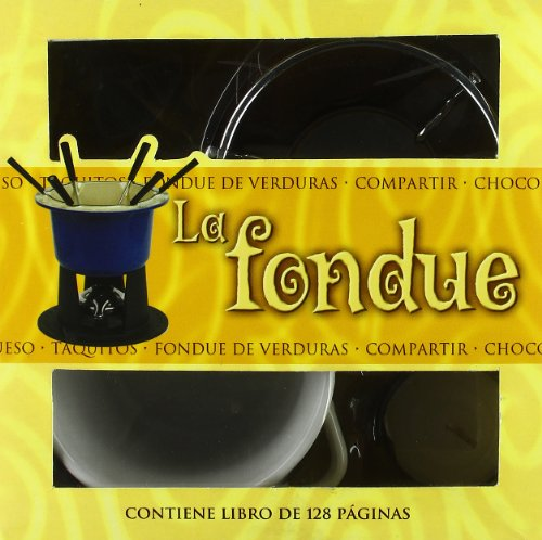 La fondue / Fondue (El Arte De Vivir/ the Art of Living) (Spanish Edition) by Christine Smith