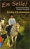 echange, troc Christine Féret-Fleury, Geneviève Lecourtier - En Selle !, Tome 5 : Jessica à la rescousse !