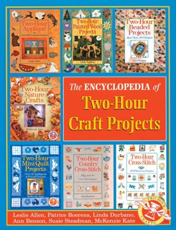 Encyclopedia of Two-Hour Craft Projects (Two-Hour Crafts S.)