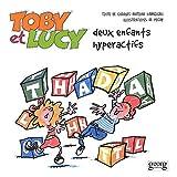 echange, troc Charles-Antoine Haenggeli - Toby et Lucy : Deux enfants hyperactifs