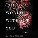 The World Without You | Joshua Henkin