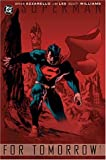 Superman: For Tomorrow, Vol. 1 (1401203523) by Brian Azzarello
