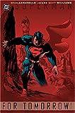 Superman: For Tomorrow, Vol. 1 (1401203523) by Brian Azzarello