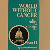 img - for World Without Cancer- Part II, The Politics of Cancer book / textbook / text book