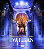 Der Vatikan: Geschichte - Kunst - Bedeutung -