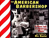 img - for The American Barbershop: A Closer Look at a Disappearing Place book / textbook / text book