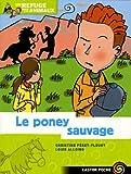 echange, troc Christine Féret-Fleury, Louis Alloing - Un refuge pour les animaux, Tome 6 : Le poney sauvage