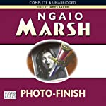 Photo-Finish (       UNABRIDGED) by Ngaio Marsh Narrated by James Saxon