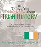 img - for 101 Things You Didn't Know About Irish History: The People, Places, Culture, and Tradition of the Emerald Isle book / textbook / text book