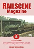 Railscene Magazine No. 8: Summer 1986 Dvd - Railway Recollections (Archive News & Features on Main Line, Preserved Lines, Steam, Diesel, Engines, Trains, Cab Rides & Archive Films)