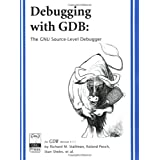 Debugging with GDB: The GNU Source-Level Debugger ~ Richard M. Stallman