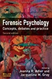 Forensic Psychology: Concepts, Debates and Practice
