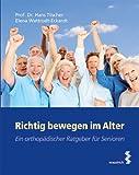 Richtig bewegen im Alter: Ein orthopädischer Ratgeber für Senioren