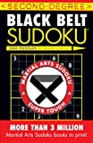Second-Degree Black Belt Sudoku (Martial Arts Sudoku)