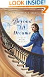 Beyond All Dreams: A Novel