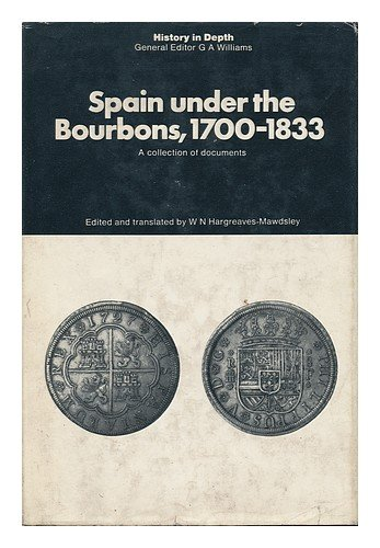 Spain Under the Bourbons, 1700-1833 (History in Depth)