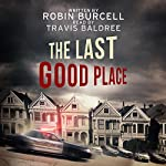 The Last Good Place | Robin Burcell