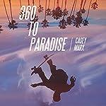 360 to Paradise | Casey Marx