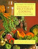 The Complete Enclyclopedia of Vegetables and Vegetarian Cooking