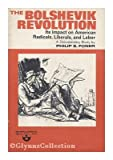 img - for Bolshevik Revolution: Its Impact on American Radicals, Liberals and Labour book / textbook / text book