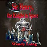 Sir Henry: The Knight In Space