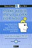 img - for Make Your Mind Work for You: New Mind Power Techniques to Improve Memory, Beat Procrastination and More! (Your Coach in a Box) book / textbook / text book
