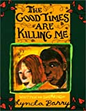 img - for Good Times Are Killing Me book / textbook / text book