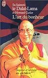 echange, troc S. S. le Dalaï-Lama, Howard Cutler - L'Art du bonheur : Sagesse et sérénité au quotidien