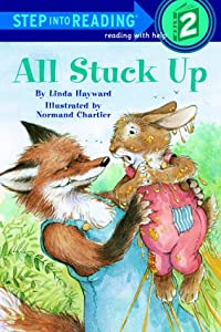 All Stuck Up (Step-Into-Reading, Step 2) by Linda Hayward and Normand Chartier