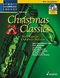 Christmas Classics: Die 16 beliebtesten Weihnachtsmelodien. Alt-Saxophon. Ausgabe mit CD.: Die 16 beliebtesten Weihnachtslieder (Schott Saxophone Lounge)