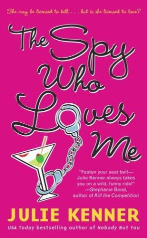 The Spy Who Loves Me, JULIE KENNER