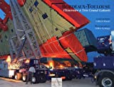 echange, troc Gilbert Raust, Jean-Christophe Nothias - Bordeaux - Toulouse : L'Itinéraire à Très Grand Gabarit