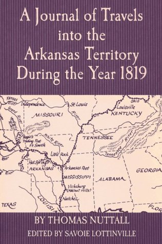 A Journal of Travels into the Arkansas Territory During the Year 1819 (Arkansas Classics)