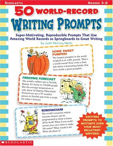 50 World-Record Writing Prompts: Super-Motivating, Reproducible Prompts That Use Amazing World Records as Springboards t